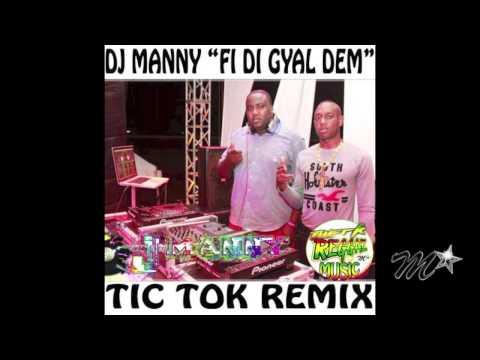 """SALTY TIC TOC REMIX BY DJ MANNY """"FI DI GYAL DEM"""""""