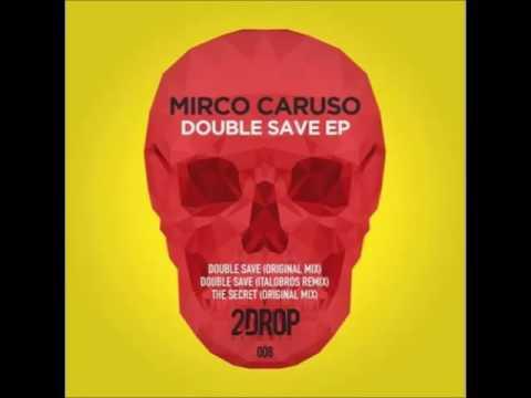 Mirco Caruso - Double Save ( ItaloBros Remix )