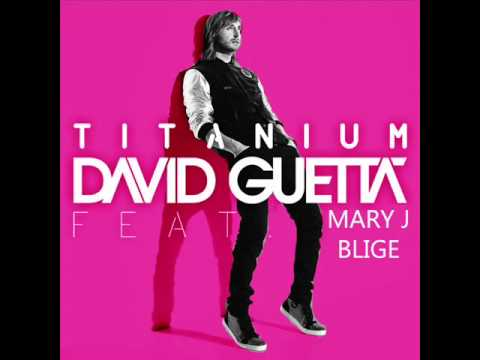 David Guetta feat Mary J Blige  Titanium