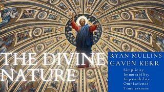 The Divine Nature - Ryan Mullins & Gaven Kerr (Christian Theology Series)