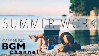 Cafe Music For Work - Relaxing Summer Jazz & Bossa Nova Music - Background Music