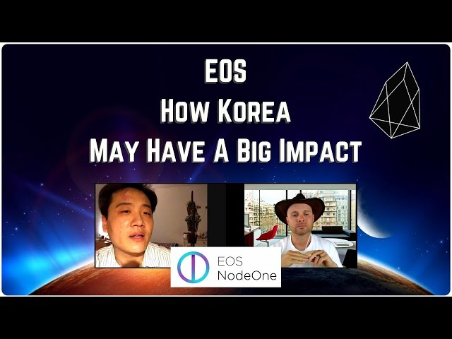 The EOS Podcast #20 - Why Korea Is Important To EOS