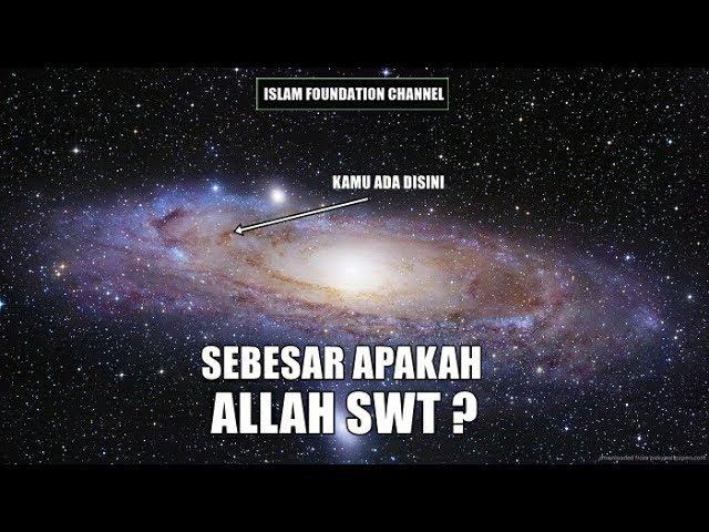 Sebesar Apakah Allah SWT ? Simak Video Ini Untuk Mengetahuinya #1
