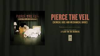 """Pierce The Veil """"Chemical Kids And Mechanical Brides"""""""