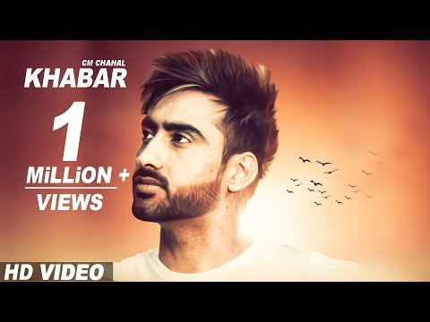 Khabar (Full Video) | CM Chahal | Gift Rulers | Latest Punjabi Song 2017 | New Punjabi Song 2017