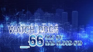 Watch Dogs #66 DLC Bad Blood #10: Das Gangster-Hospital! (Let's Play Together/PS4)