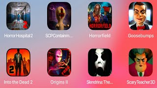 Horror Hospital 2,SCP,Goosebumps,Into The Dead 2,Slenderman,Slendrina,Scary Teacher 3D,Eyes Horror