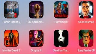Horror Hospital 2,SCP,Goosebumps,Into The Dead 2,Slenderman,Slendrina,Scary Teacher 3D,Eyes Horror