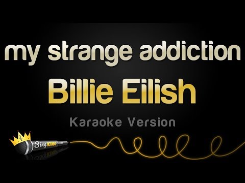 Billie Eilish - My Strange Addiction (Karaoke Version)
