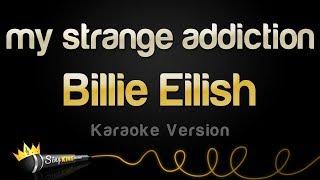 Billie Eilish - my strange addiction (Karaoke Version)
