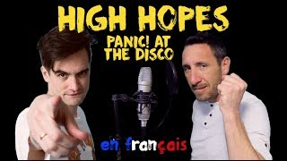 Panic at the disco - High hopes (traduction en francais) COVER