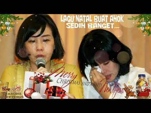 Lagu Natal Untuk Ahok | Jutaan Teman Ahok Bersedih Dengarnya.