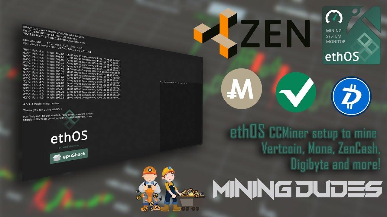 EthOS CCMiner setup to mine Vertcoin, Mona, ZenCash, Digibyte and  more!-Mining Dudes