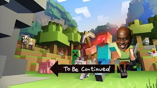 To be continued Moments [Minecraft] [funny]