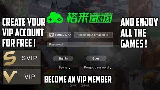 CREATE YOUR VIP GLOUD GAMES ACCOUNT FOR FREE & PLAY ALL GAMES !