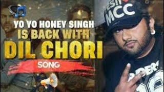 DIL CHORI Yo Yo Honey Singh Full Mp3 Song | Sonu Ke Titu Ki Sweety