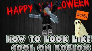 How To look cool on roblox