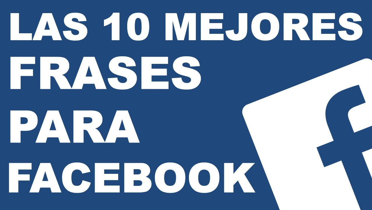 Frase Para Facebook: Las 10 Mejores Frases Para FACEBOOK