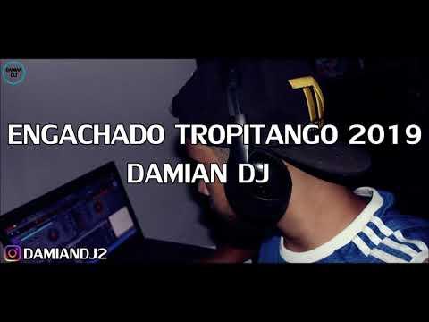 ♥ TROPITANGO ENGANCHADO 2019 ♥ [DAMIAN DJ]