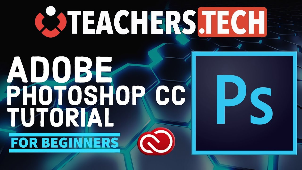 Cc Tutorial Photoshop Cc 2018 Tutorial Designed For Beginners
