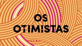 Os Otimistas - Rebecca Makkai