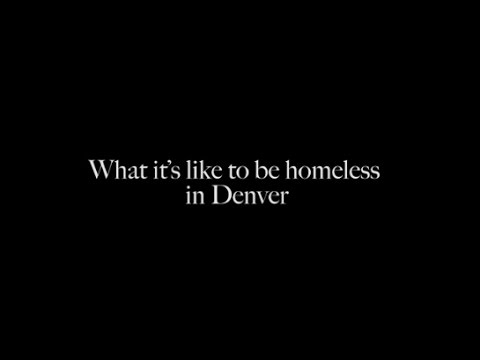 What is it Like to be homeless in Denver?