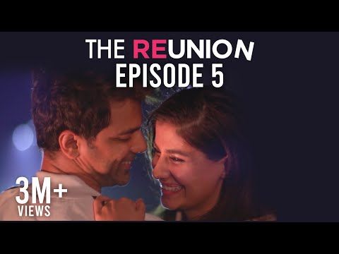 The Reunion - The Reunion | Original Series | Episode 5 | Let's Start A Fire | The Zoom Studios