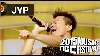 [2015 MBC Music festival] 2015 MBC 가요대제전 JYP - Who