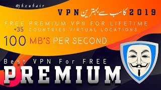 BEST PREMIUM VPN 2019 FREE, 35+ Countries VPN's Free Access