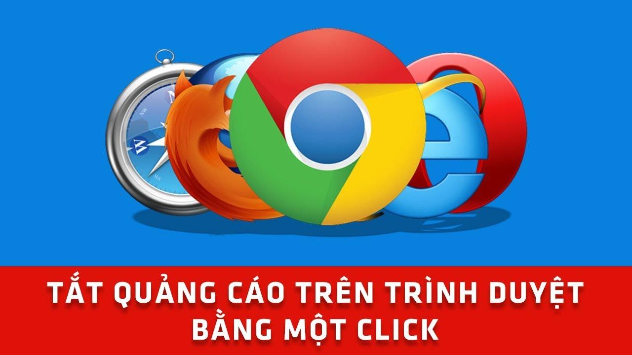 Tắt quảng cáo trên trình duyệt chỉ bằng một click