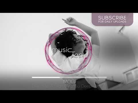 MOGI - Give Me A Sign (Mattsu Deep Remix)