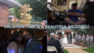 VACATION FUN & A BEAUTIFUL WEDDING   VLOG