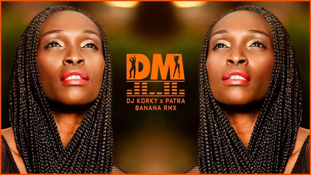 Download DJ KORKY x PATRA - BANANA RMX
