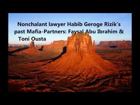 Nonchalant Lawyer Habib Geroge Rizik's Past Mafia-Partners: Faysal Abu Ibrahim & Toni Ousta