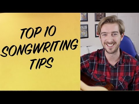 How To Write A Song - Top Ten Songwriting Tips