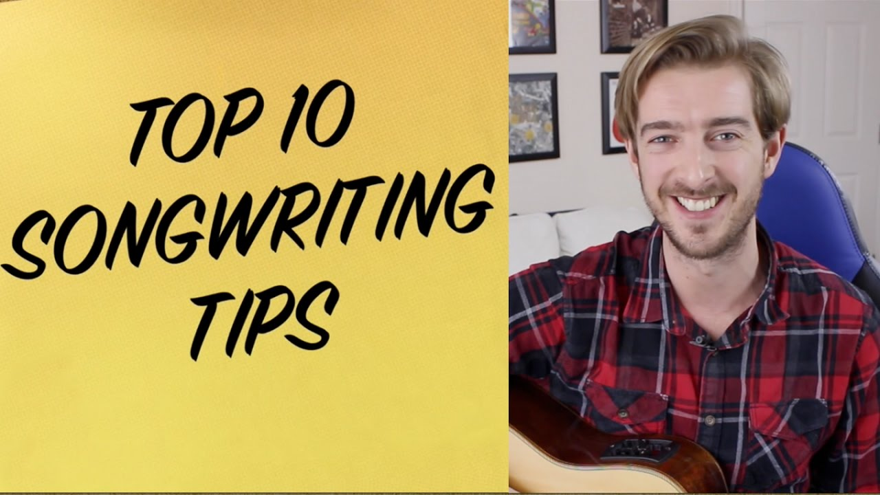 how to write a song top ten songwriting tips youtube. Black Bedroom Furniture Sets. Home Design Ideas