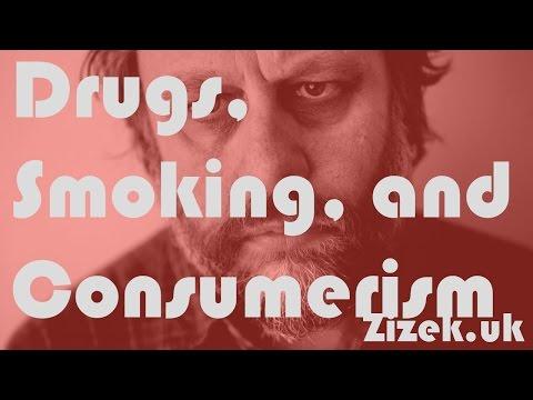 Slavoj Žižek - Drugs, Smoking, and Consumerism