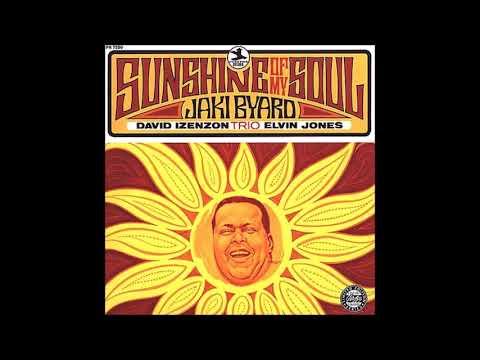 Jaki Byard - Sunshine Of My Soul (Full Album)