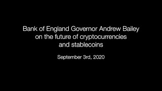 Bank of England Governor Andrew Bailey on the future of cryptocurrencies and stablecoins