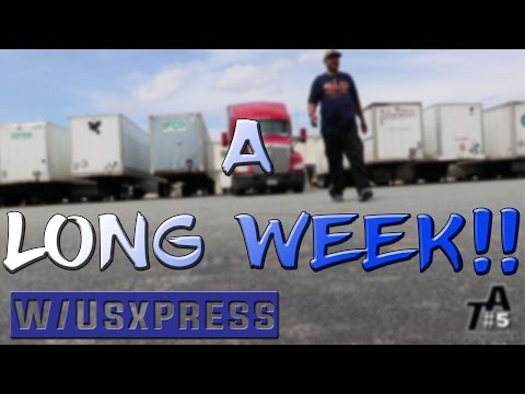 "Trucking Adventures Ep #5 ""A Long Week"" W/Us Xpress"