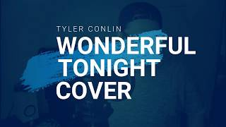 Tyler Conlin Wonderful Tonight Eric Clapton Cover.mp3