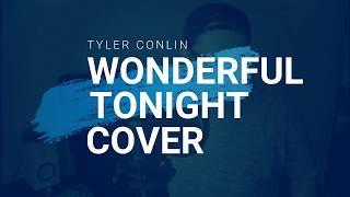 Tyler Conlin - Wonderful Tonight (Eric Clapton Cover)