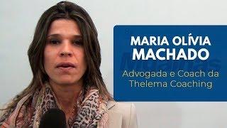 Maria Olívia Machado   Advogada e Coach da Thelema Coaching