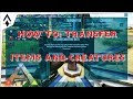 How To: Transfer Items and Creature in ARK : 2017