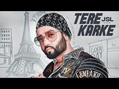 Tere Karke: JSL (Full Song) Jung Sandhu | Latest Punjabi Songs 2018