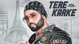 Tere Karke: JSL (Full Song) Jung Sandhu | Latest Punjabi Songs 2018