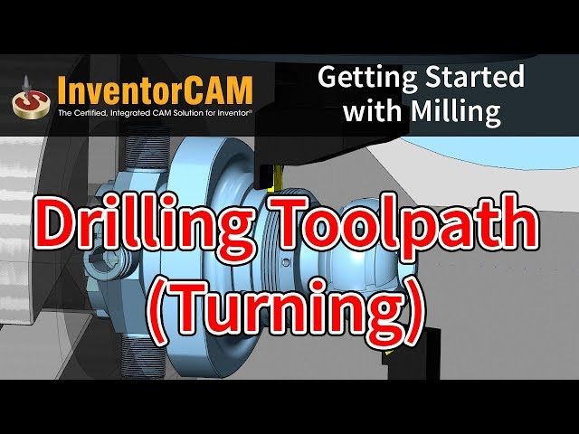 InventorCAM Introductory Video - Drilling Toolpath Turning