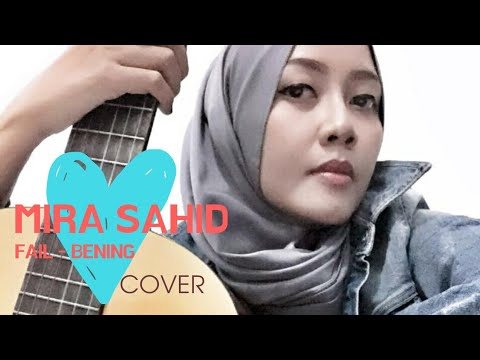 Download lagu Mp3 Fail - Bening (cover by Mira Sahid) di ZingLagu.Com