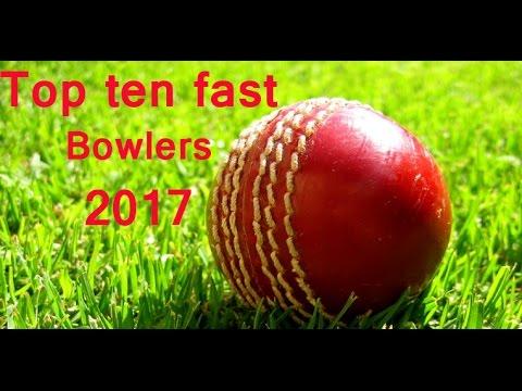 Top Ten Fast Bowlers in 2017