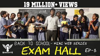 EXAM HALL - Back to School - Mini Web Series - Season 01 - EP 03 #Nakkalites